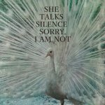 she talks silence - sorry, i am not